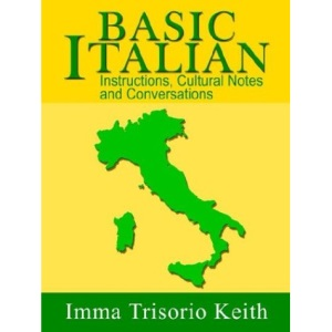 Basic Italian: Instructions, Cultural Notes and Conversations