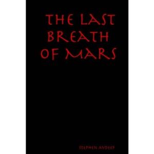 The Last Breath of Mars
