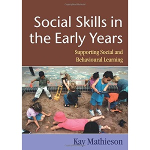 Social Skills in the Early Years: Supporting Social and Behavioural Learning