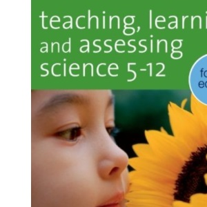 Teaching, Learning and Assessing Science 5-12, Fourth Edition