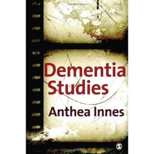 Dementia Studies: A Social Science Perspective