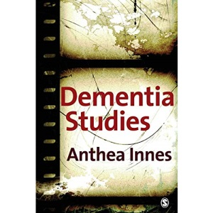 Dementia Studies: A Social Science Perspective