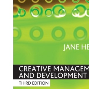 Creative Management and Development (Published in association with The Open University)