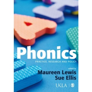 Phonics: Practice, Research and Policy (United Kingdom Literacy Association)