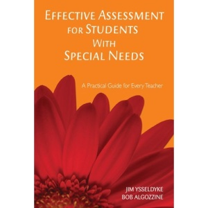 Effective Assessment for Students With Special Needs: A Practical Guide for Every Teacher