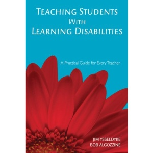 Teaching Students With Learning Disabilities: A Practical Guide for Every Teacher