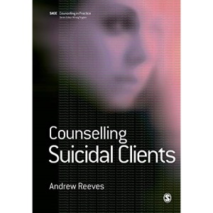 Counselling Suicidal Clients (Therapy in Practice)