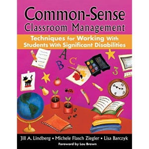 Common-Sense Classroom Management Techniques for Working With Students With Significant Disabilities
