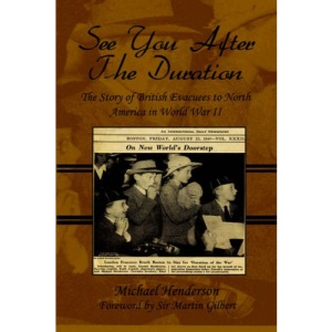 See You After the Duration: The Story of British Evacuees to North America in World War II