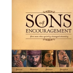 SONS OF ENCOURAGEMENT OMNIBUS ED: Five Men Who Quietly Changed Eternity