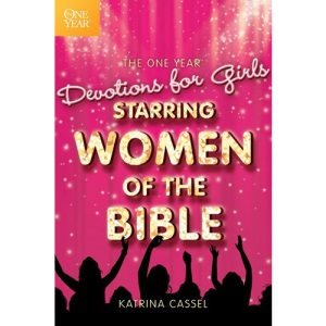 The One Year Devotions for Girls Starring Women of the Bible PB