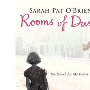 Rooms of Dust: The Search for My Father