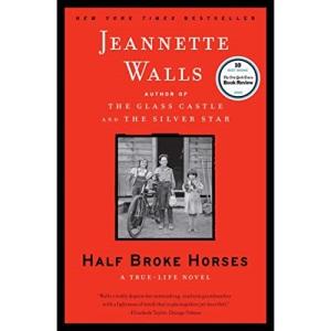 Half Broke Horses: A True-Life Novel