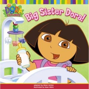 Big Sister Dora! (Dora the Explorer)