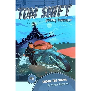 Under the Radar (Tom Swift, Young Inventor)