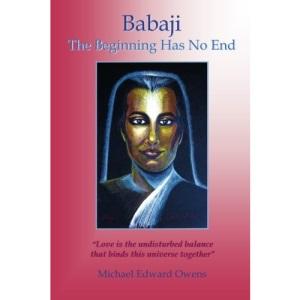 Babaji: The Beginning Has No End
