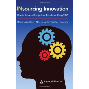 Insourcing Innovation: How to Achieve Competitive Excellence Using TRIZ