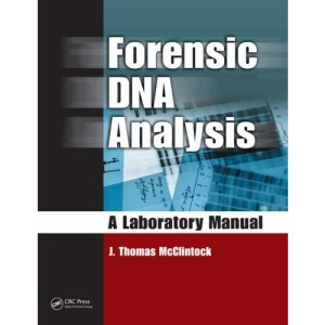Forensic DNA Analysis: A Laboratory Manual