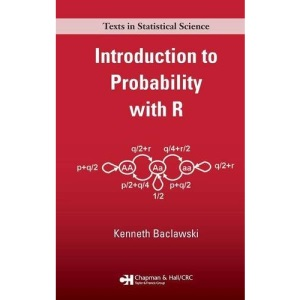 Introduction to Probability with R (Texts in Statistical Science (Chapman & Hall/CRC)) (Chapman & Hall/CRC Texts in Statistical Science)