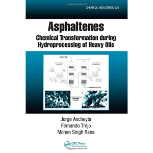 Asphaltenes: Chemical Transformation during Hydroprocessing of Heavy Oils: 126 (Chemical Industries)