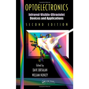 Optoelectronics: Infrared-Visable-Ultraviolet Devices and Applications, Second Edition: 145 (Optical Science and Engineering)