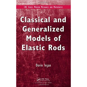Classical and Generalized Models of Elastic Rods (Modern Mechanics and Mathematics)