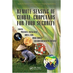 Remote Sensing of Global Croplands for Food Security (Remote Sensing Applications Series)