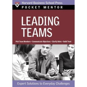 Pocket Mentor Series: Leading Teams: Expert Solutions to Everyday Challenges