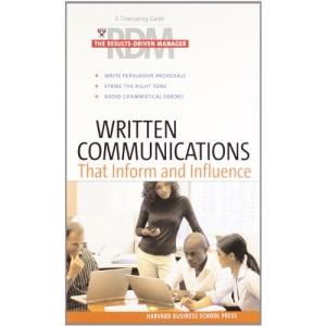 Written Communications That Inform and Influence: The Results-Driven Manager (Harvard Results Driven Manager)