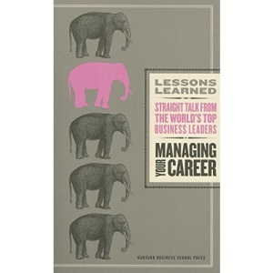Managing Your Career (Harvard Lessons Learned)
