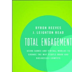 Total Engagement: Using Games and Virtual Worlds to Change the Way People Work and Businesses Compete