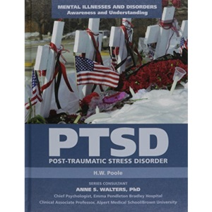 Post-Traumatic Stress Disorder: 13 (Mental Illnesses and Disorders: Awareness and Understanding)