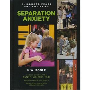 Separation Anxiety: 11 (Childhood Fears and Anxieties)
