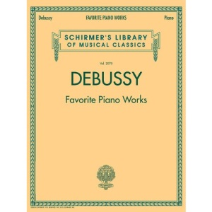 Debussy Favourite Piano Works (Schirmer's Library of Musical Classics)