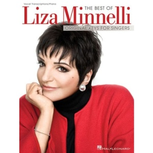 The Best of Liza Minnelli: Original Keys for Singers