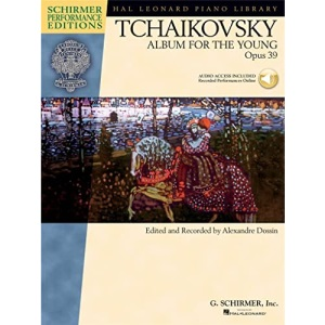 Tchaikovsky Album for the Young: Opus 39 [With CD (Audio)] (Schirmer Performance Editions)
