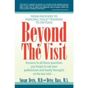 Beyond The Visit: From Pacifiers To Piercing, Toilet Training To Tattoos