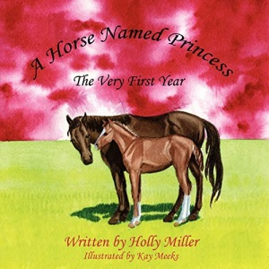 A Horse Named Princess: The Very First Year