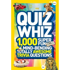 National Geographic Kids Quiz Whiz: 1,000 Super Fun, Mind-Bending, Totally Awesome Trivia Questions