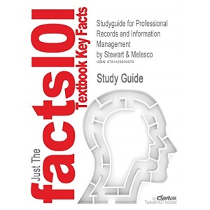 Outlines & Highlights for Professional Records and Information Management by Stewart, ISBN