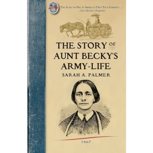 The Story of Aunt Becky's Army-Life (American Civil War)