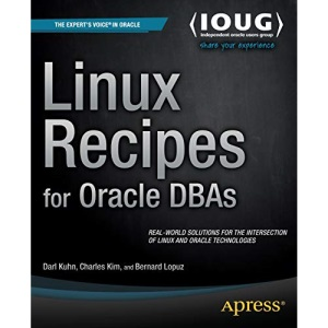 Linux Recipes for Oracle DBAs: A Problem-solution Approach (Recipes: A Problem-solution Approach)