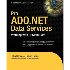 Pro ADO.NET Data Services: Working With RESTful Data