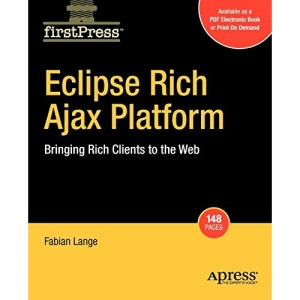 Eclipse Rich Ajax Platform: Bringing Rich Client into the Web (Firstpress)