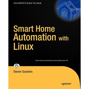 Smart Home Automation with Linux (Expert's Voice in Linux)