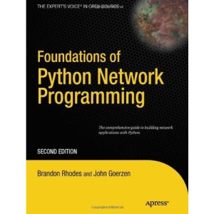Foundations of Python Network Programming: The Comprehensive Guide to Building Network Applications with Python 3 2nd Edition (Books for Professionals by Professionals)