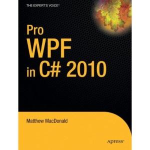 Pro WPF in C# 2010 (Expert's Voice in .NET)