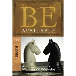 Be Available (Judges): Accepting the Challenge to Confront the Enemy (Be Series Commentaries)