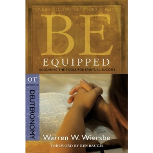 Be Equipped (Deuteronomy): Acquiring the Tools for Spiritual Success (Be Series Commentary)