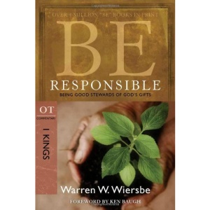 Be Responsible: Being Good Stewards of God's Gifts: OT Commentary: I Kings